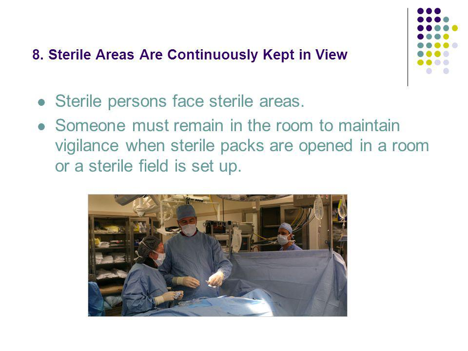 8. Sterile Areas Are Continuously Kept in View