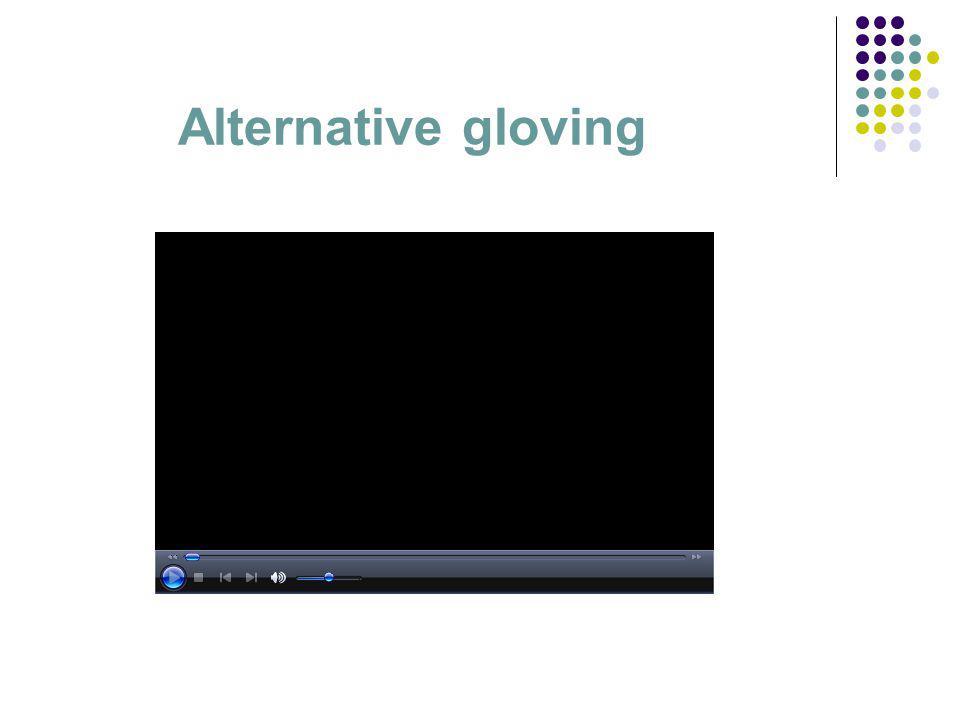 Alternative gloving