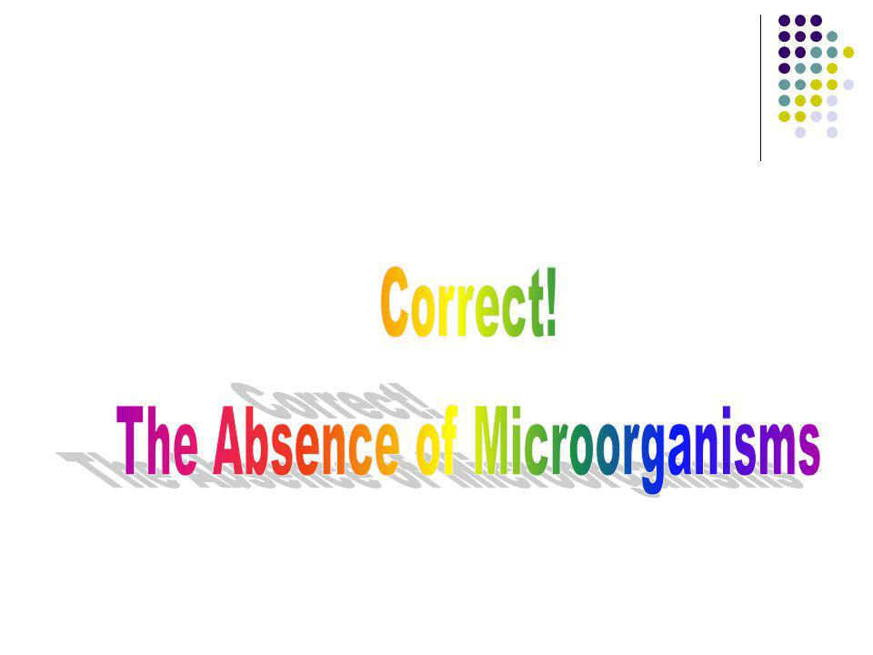 The Absence of Microorganisms