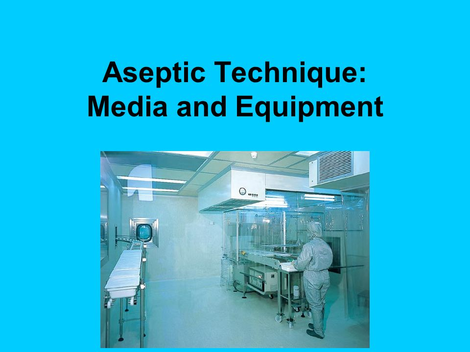 Aseptic Technique: Media and Equipment