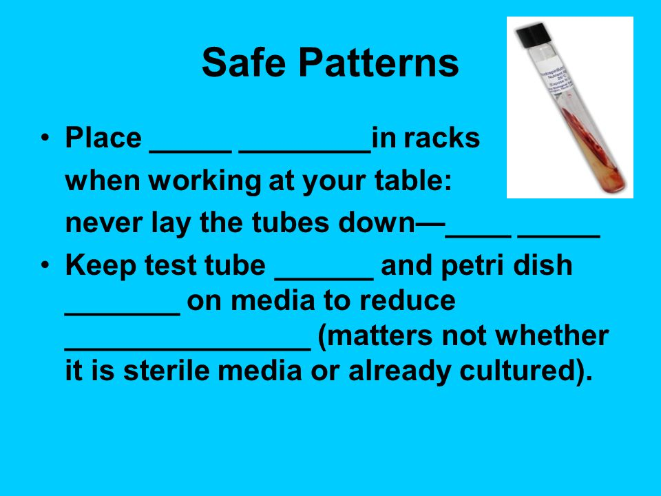 Safe Patterns Place _____ ________in racks when working at your table:
