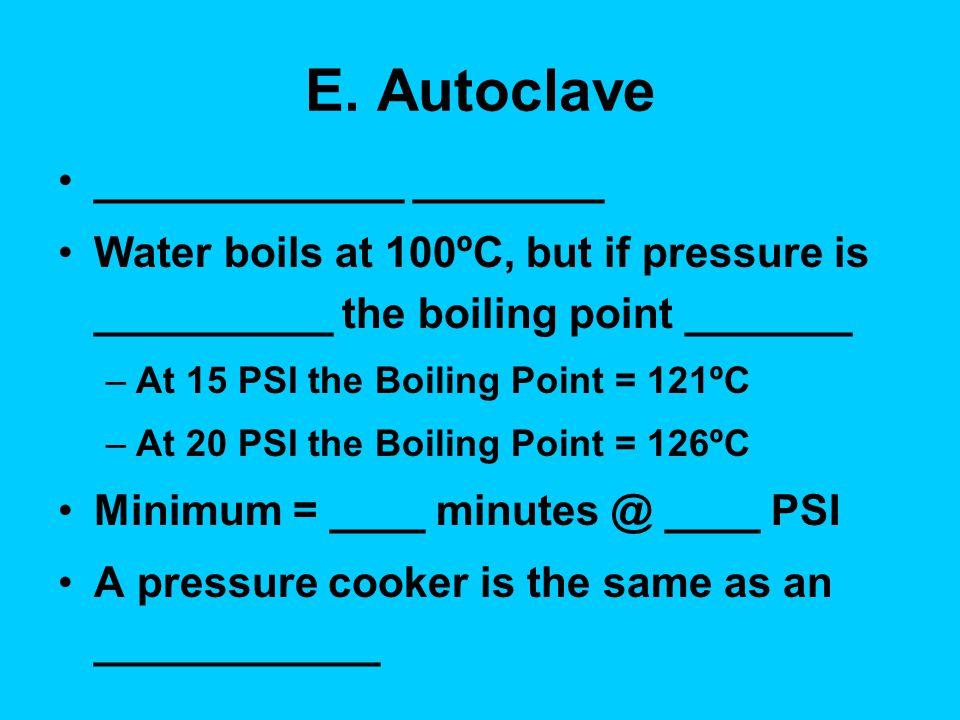 E. Autoclave _____________ ________