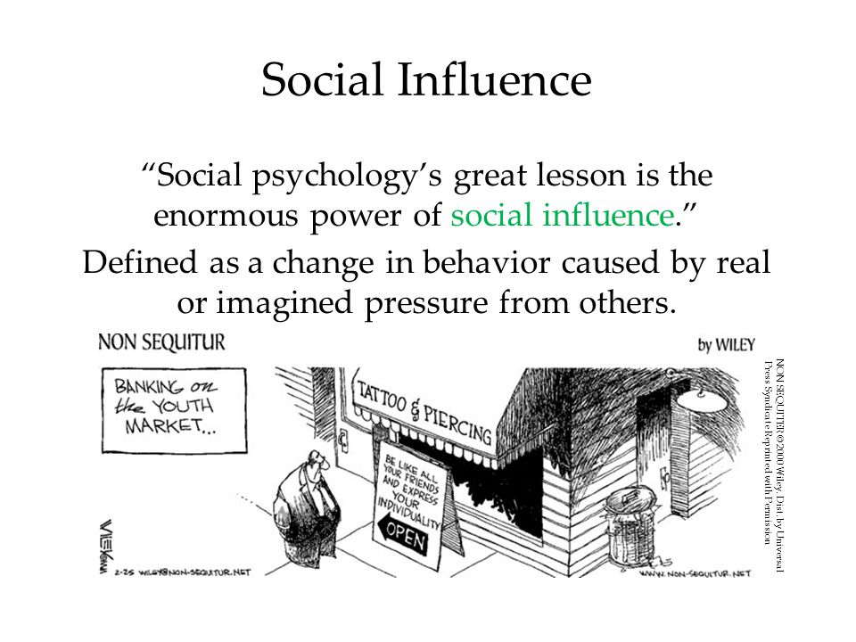 Social Influence Social psychology's great lesson is the enormous power of social influence.