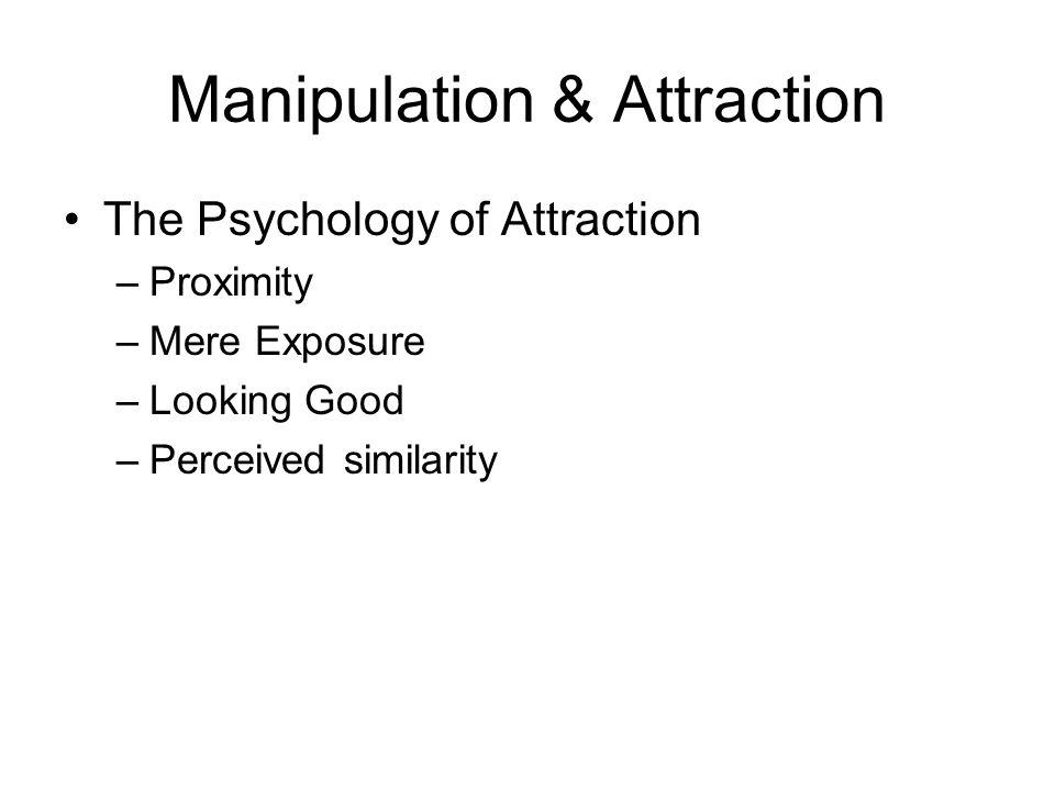 Manipulation & Attraction