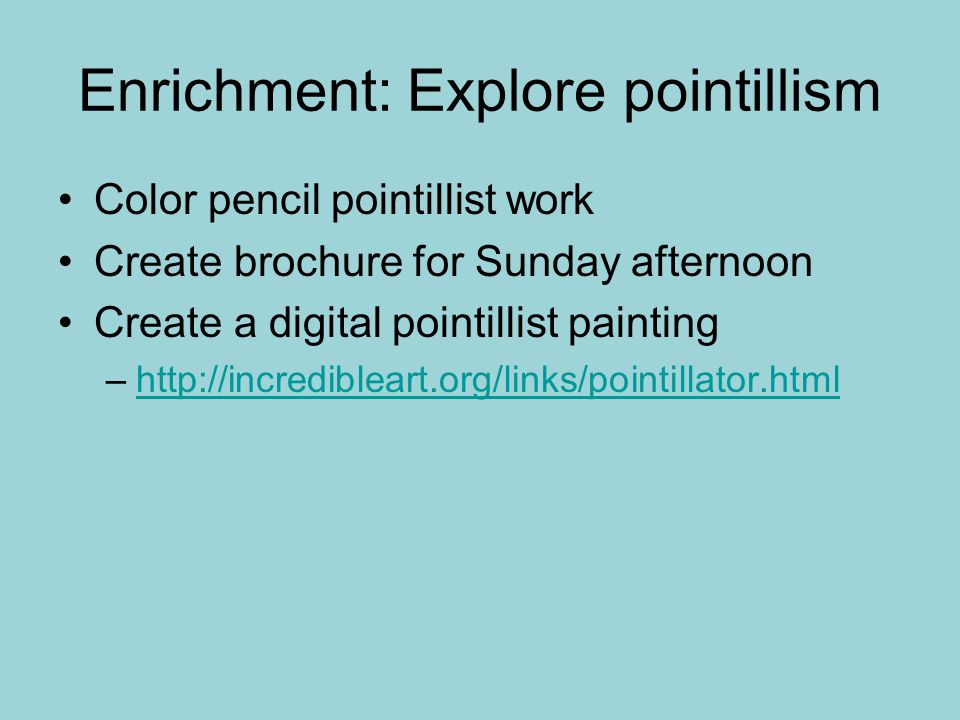 Enrichment: Explore pointillism