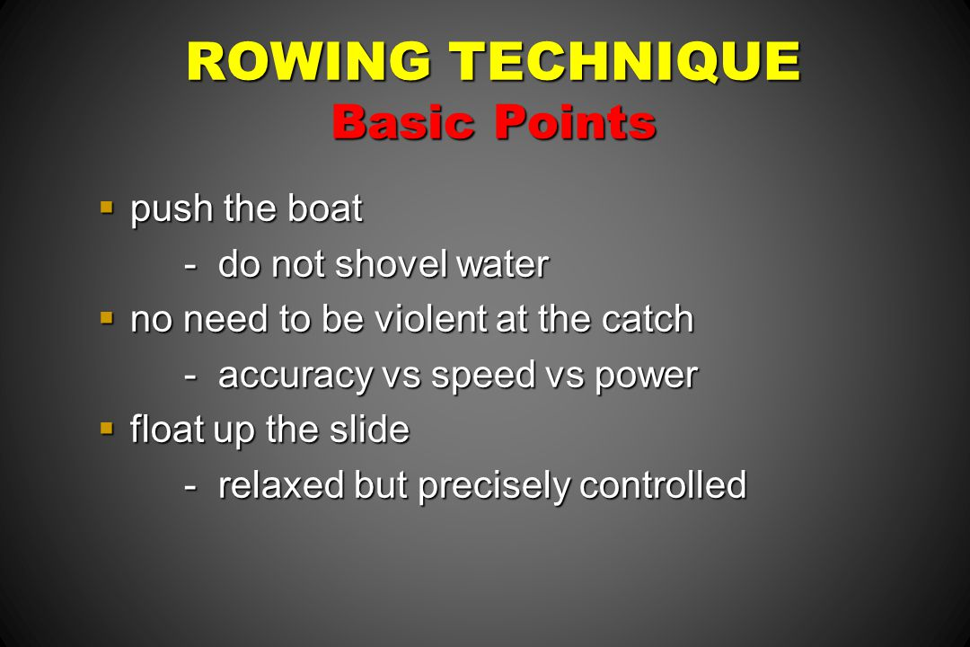 ROWING TECHNIQUE Basic Points