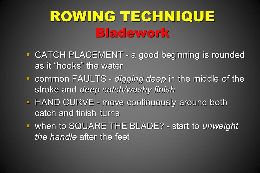 ROWING TECHNIQUE Bladework