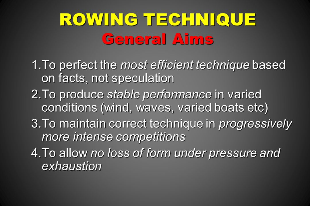 ROWING TECHNIQUE General Aims