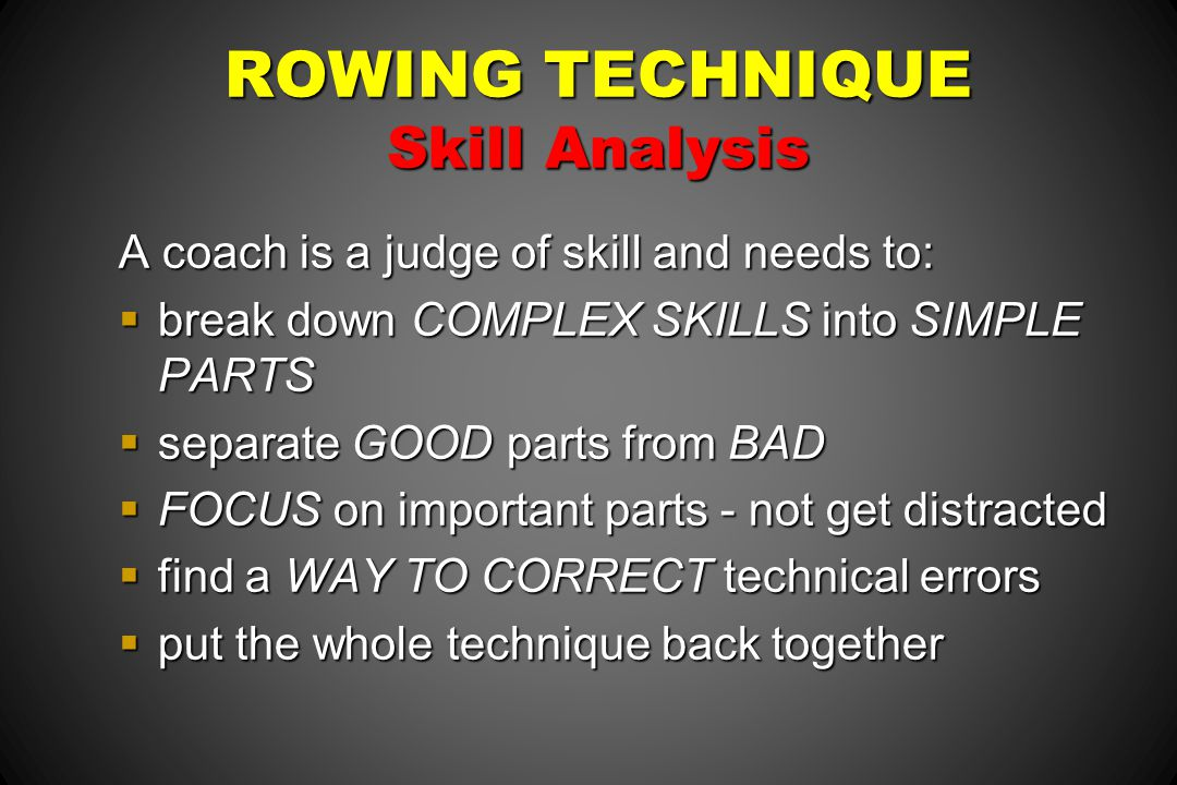 ROWING TECHNIQUE Skill Analysis