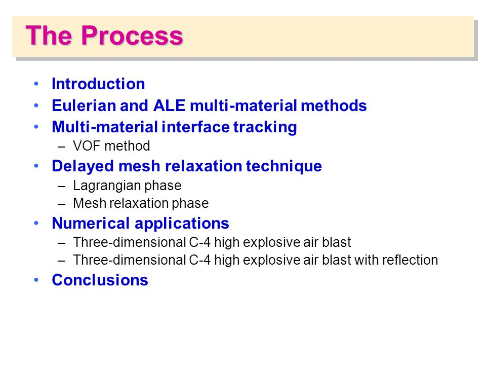 The Process Introduction Eulerian and ALE multi-material methods