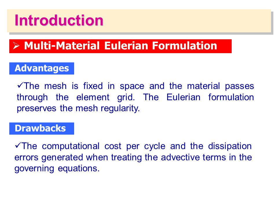 Introduction Multi-Material Eulerian Formulation Advantages