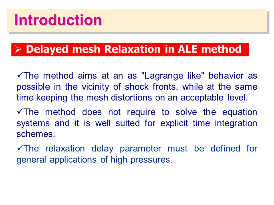 Introduction Delayed mesh Relaxation in ALE method