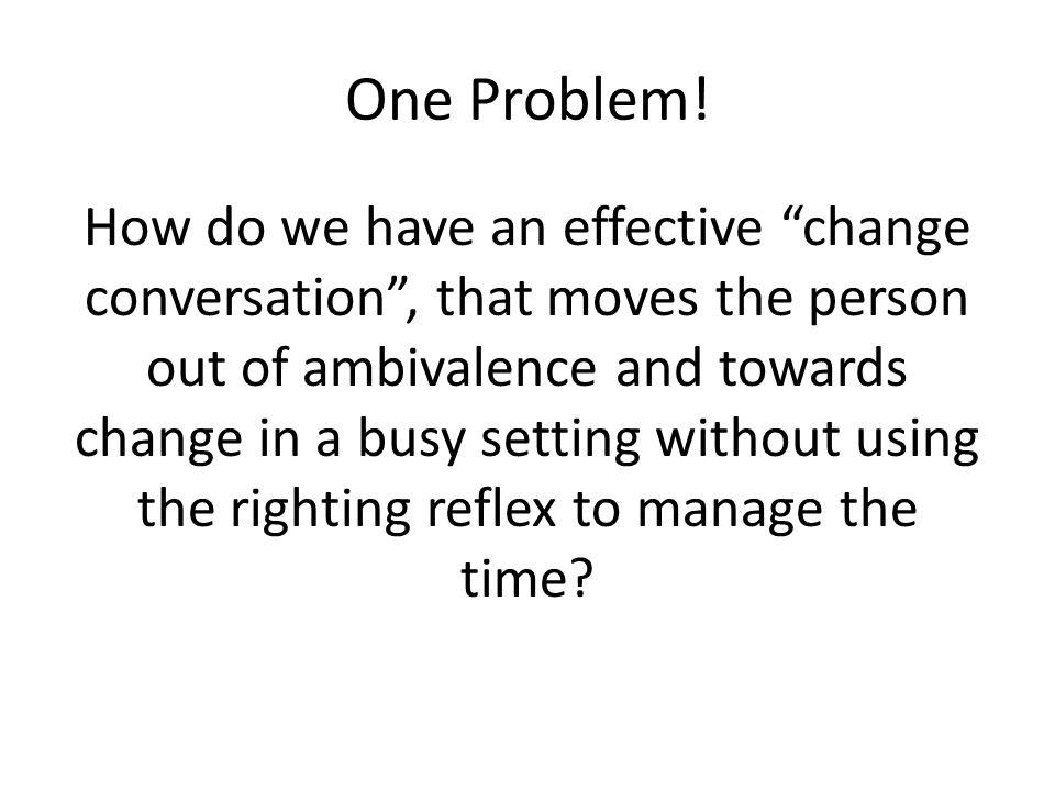 One Problem!
