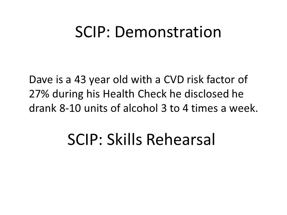 SCIP: Skills Rehearsal