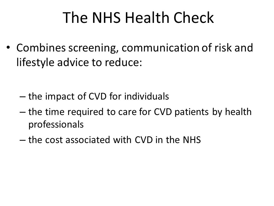 The NHS Health Check Combines screening, communication of risk and lifestyle advice to reduce: the impact of CVD for individuals.