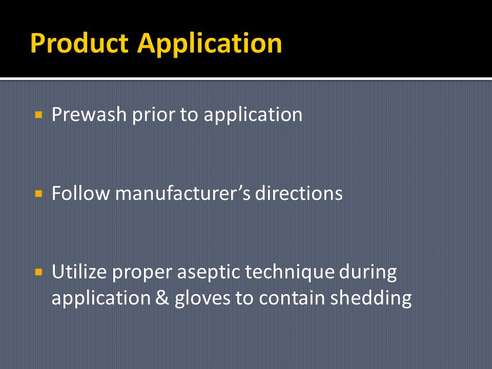 Product Application Prewash prior to application