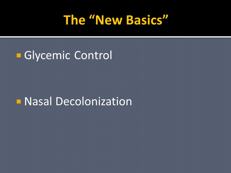 The New Basics Glycemic Control Nasal Decolonization