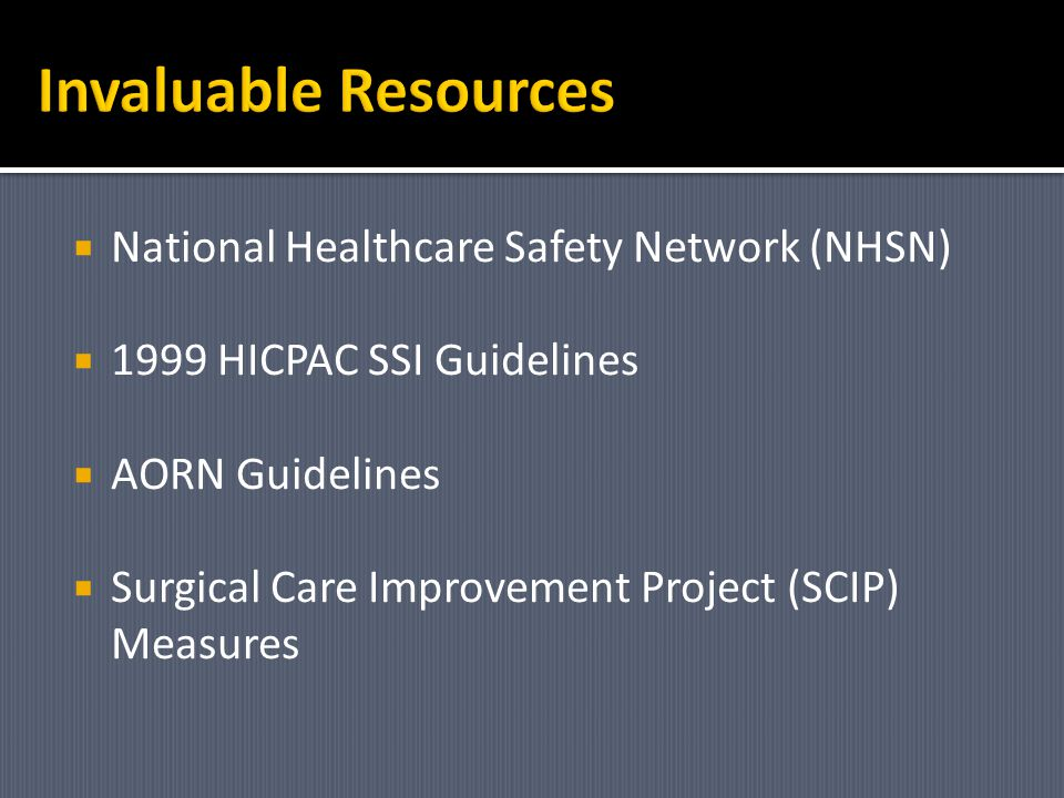 Invaluable Resources National Healthcare Safety Network (NHSN)