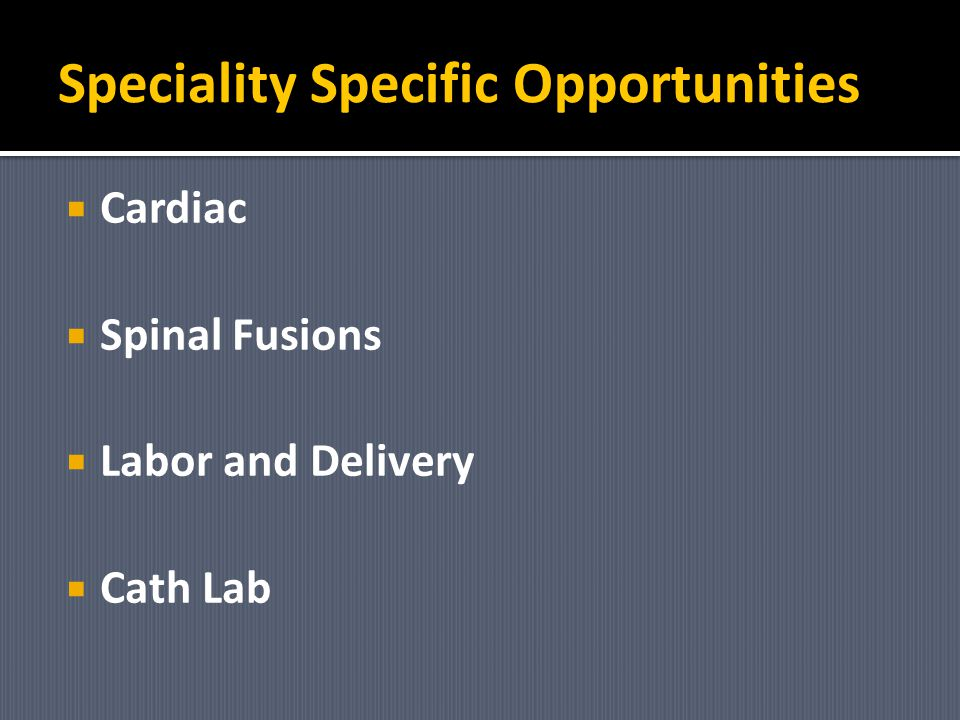 Speciality Specific Opportunities
