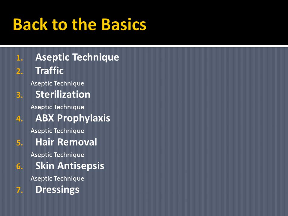 Back to the Basics Aseptic Technique Traffic Sterilization