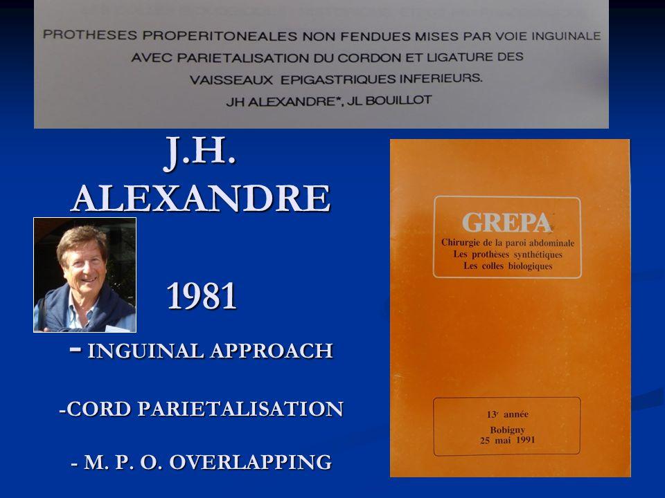 J. H. ALEXANDRE 1981 - INGUINAL APPROACH -CORD PARIETALISATION - M. P