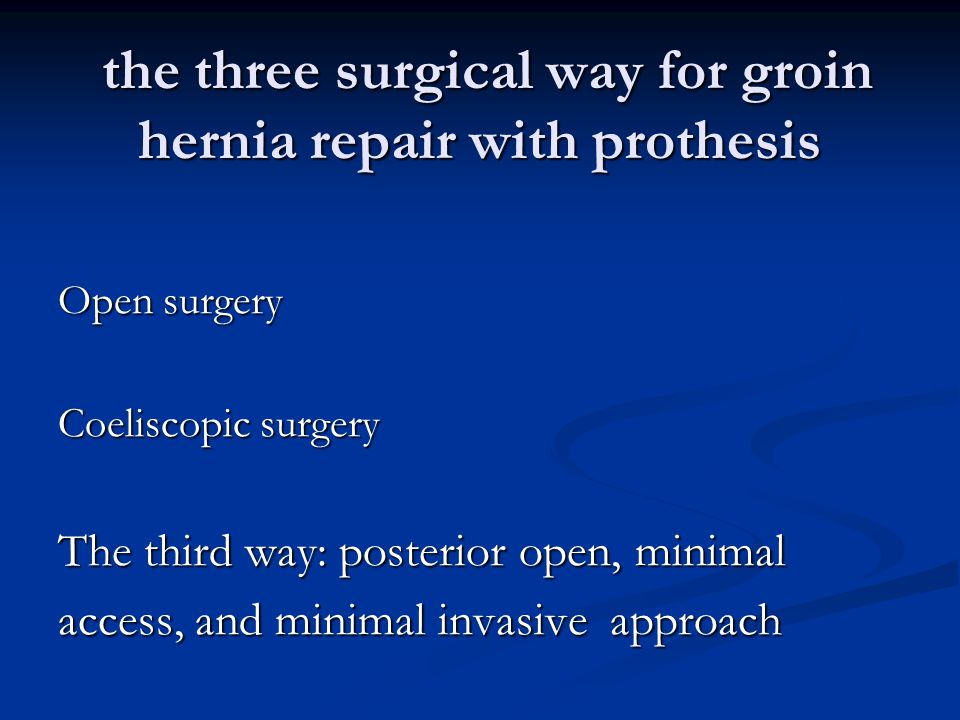 the three surgical way for groin hernia repair with prothesis