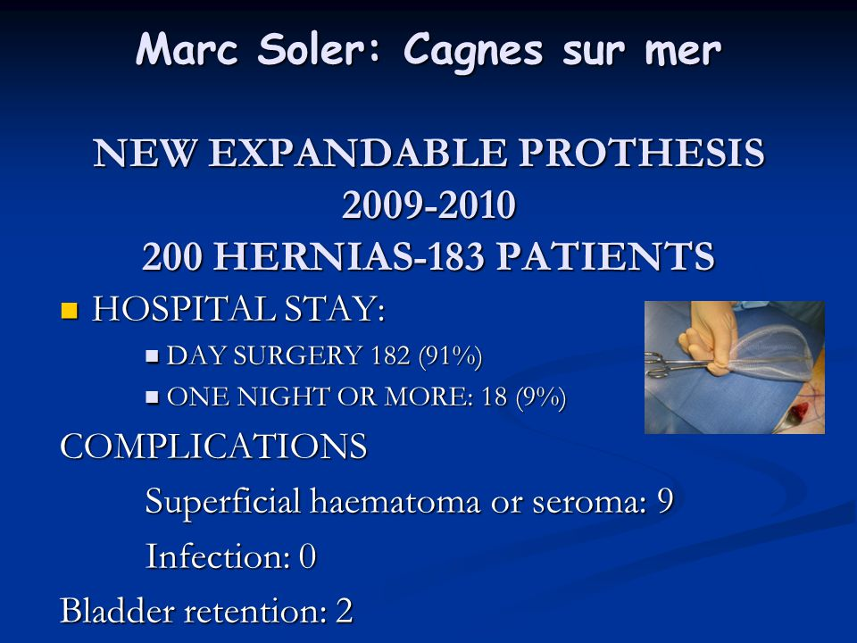 Marc Soler: Cagnes sur mer NEW EXPANDABLE PROTHESIS HERNIAS-183 PATIENTS