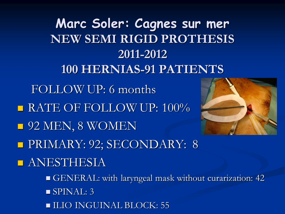 Marc Soler: Cagnes sur mer NEW SEMI RIGID PROTHESIS HERNIAS-91 PATIENTS
