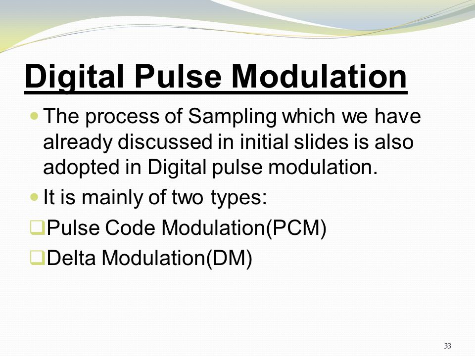 pulse and digital techniques List of common digital modulation techniques the most common digital  pulse modulation methods pulse modulation schemes aim at transferring a narrowband.