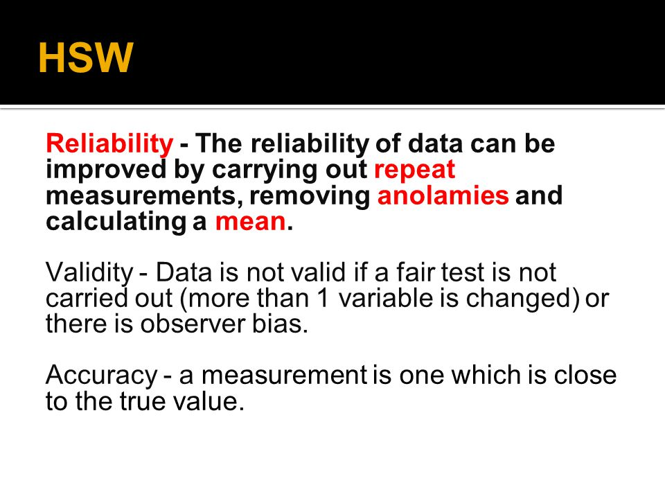 HSW Reliability - The reliability of data can be improved by carrying out repeat measurements, removing anolamies and calculating a mean.