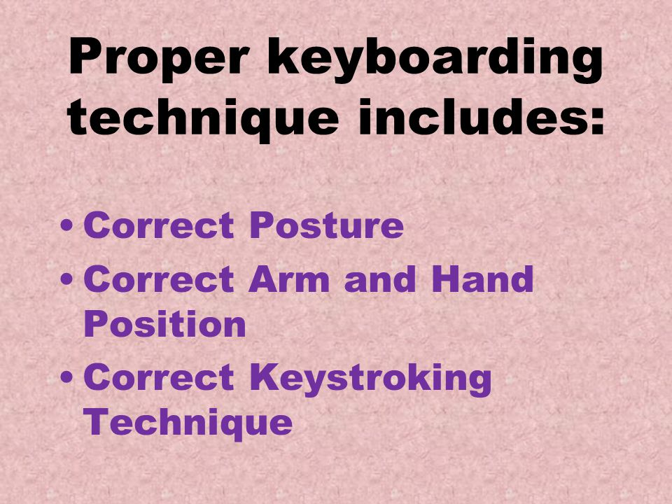 Proper keyboarding technique includes: