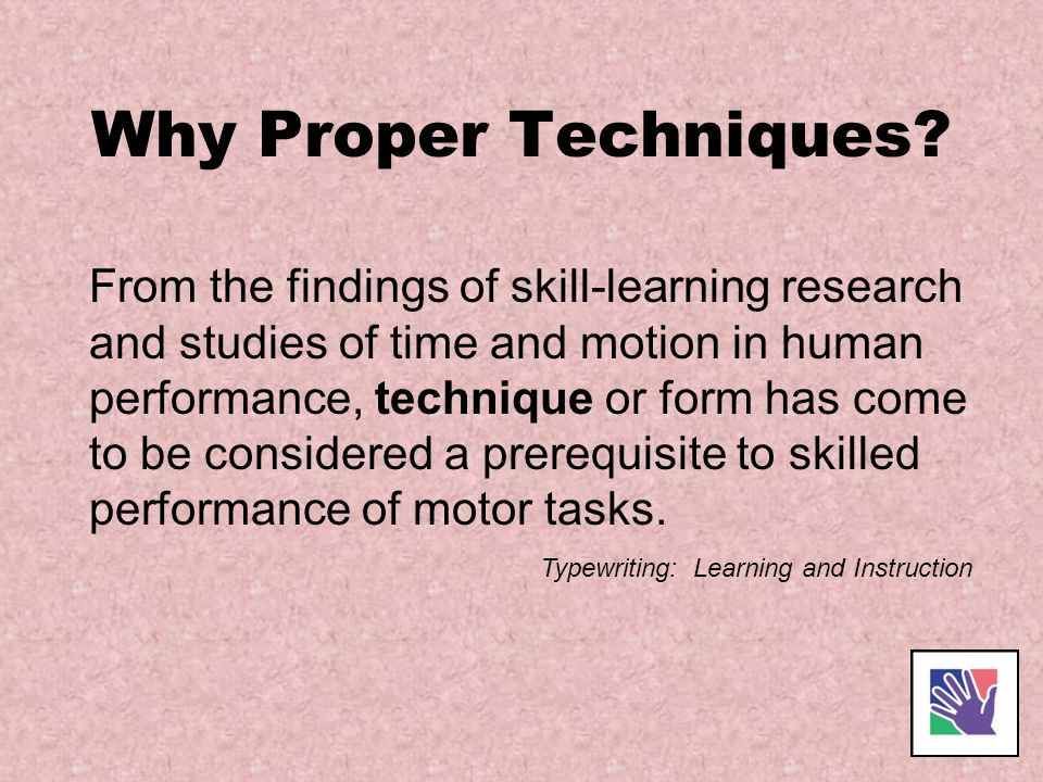 Why Proper Techniques
