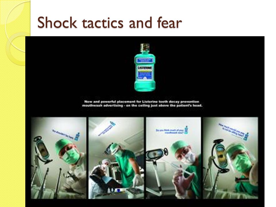 Shock tactics and fear Using language or pictures to frighten the viewer - stating that something bad will happen.