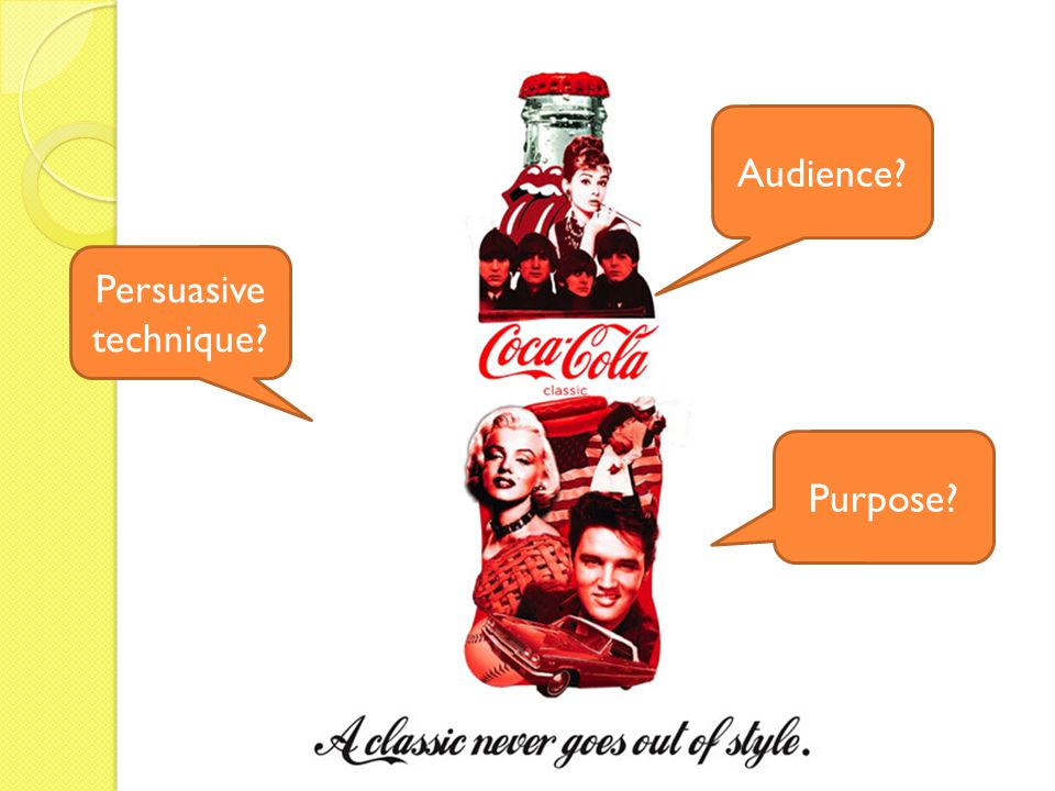 Audience Persuasive technique Purpose