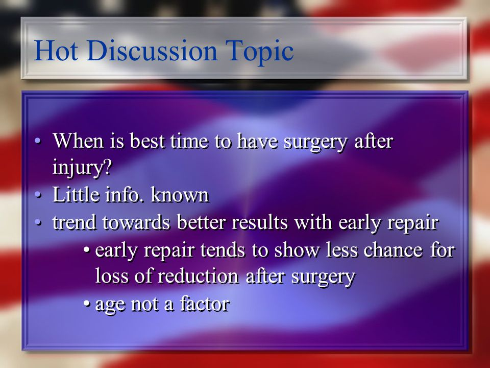 Hot Discussion Topic When is best time to have surgery after injury