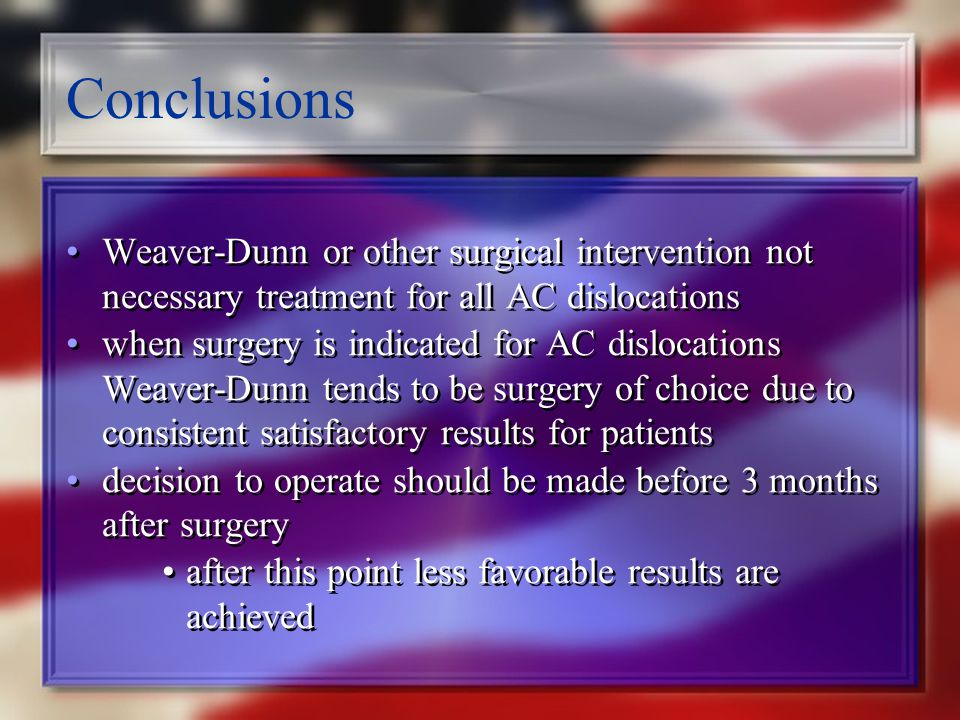 Conclusions Weaver-Dunn or other surgical intervention not necessary treatment for all AC dislocations.
