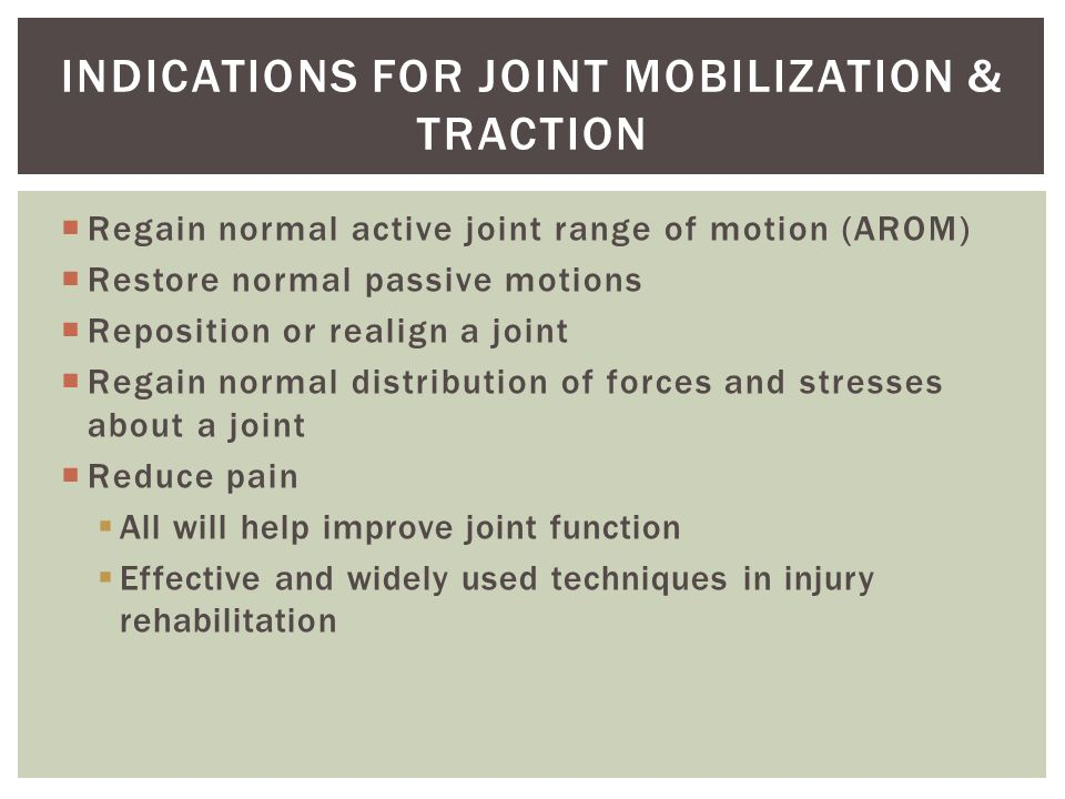 Indications for Joint Mobilization & Traction
