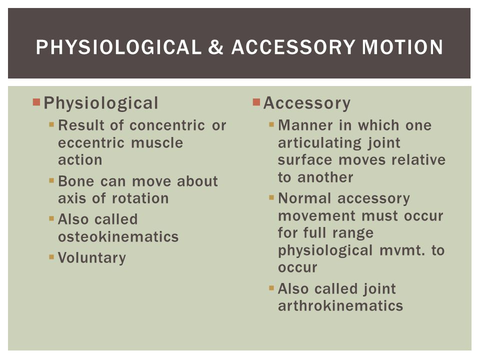 Physiological & Accessory Motion