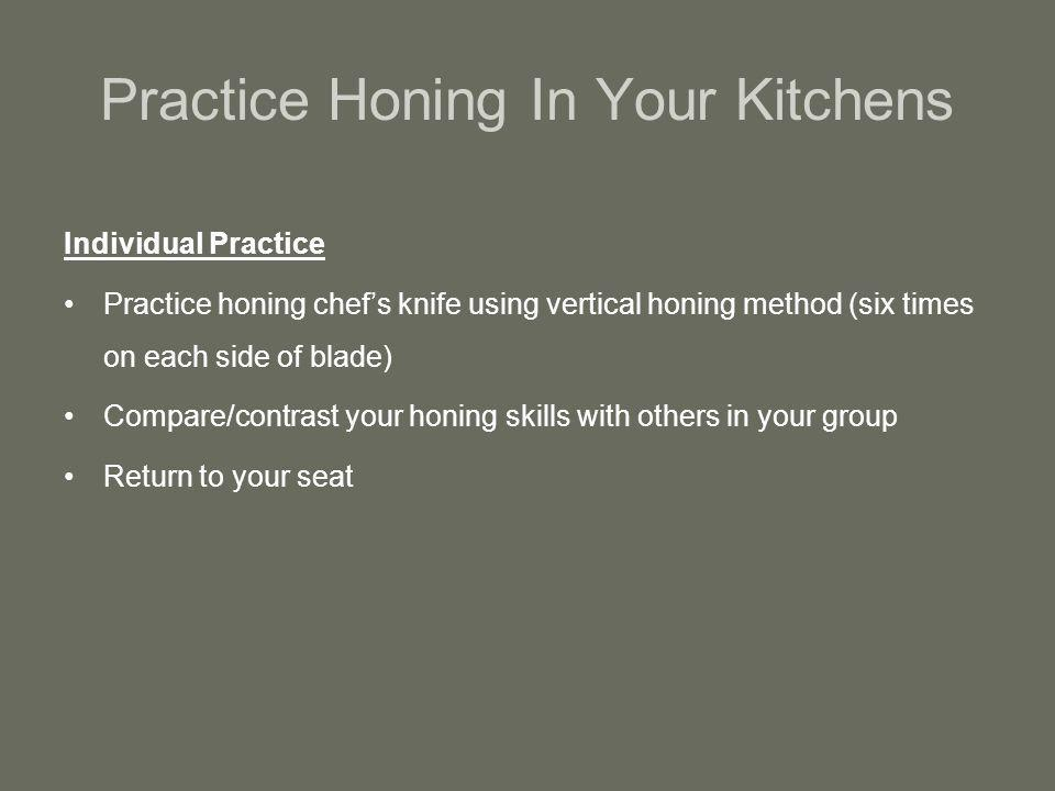 Practice Honing In Your Kitchens