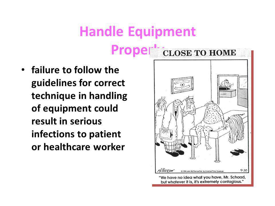 Handle Equipment Properly