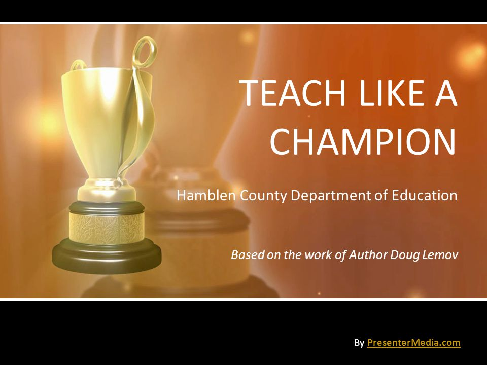 TEACH LIKE A CHAMPION Hamblen County Department of Education