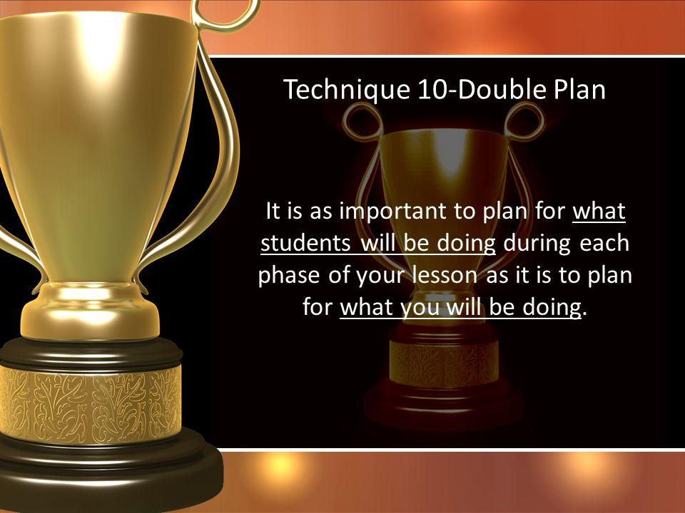 Technique 10-Double Plan