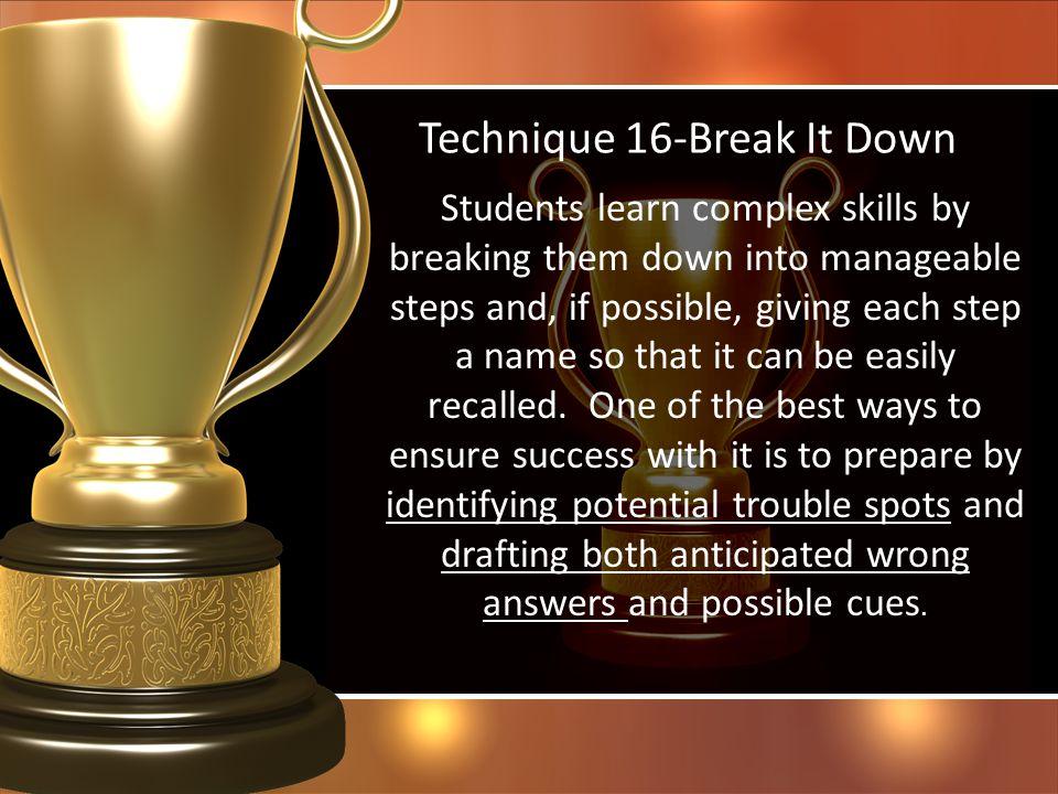 Technique 16-Break It Down