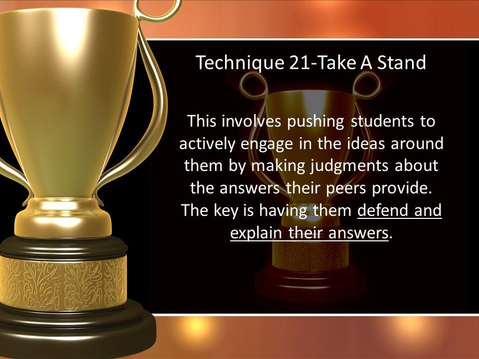 Technique 21-Take A Stand