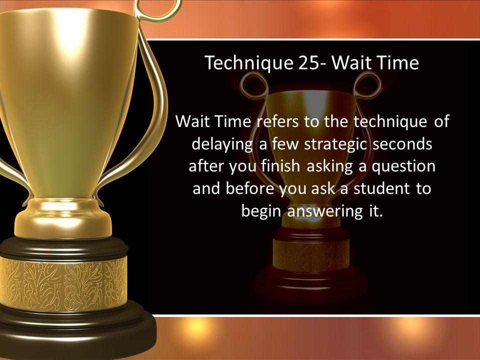 Technique 25- Wait Time