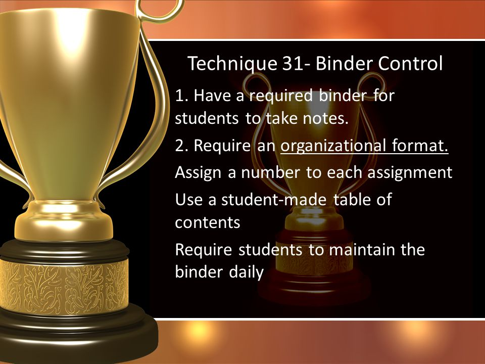 Technique 31- Binder Control