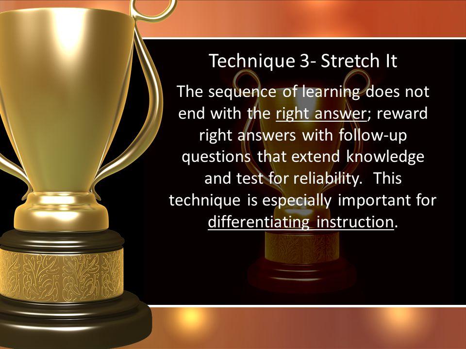 Technique 3- Stretch It