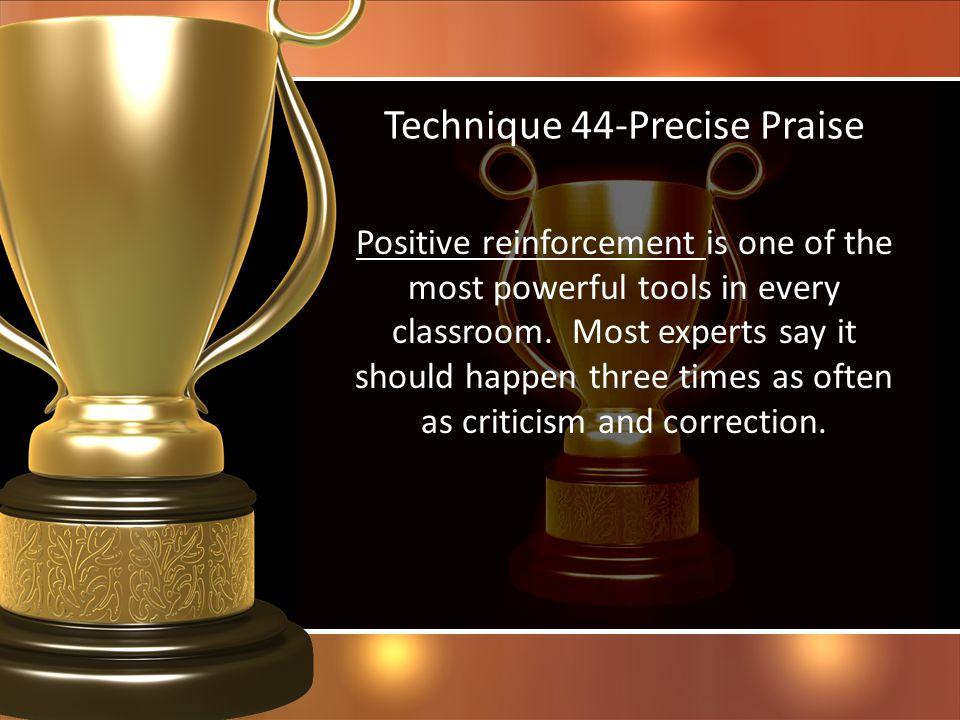 Technique 44-Precise Praise