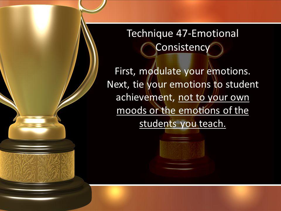Technique 47-Emotional Consistency