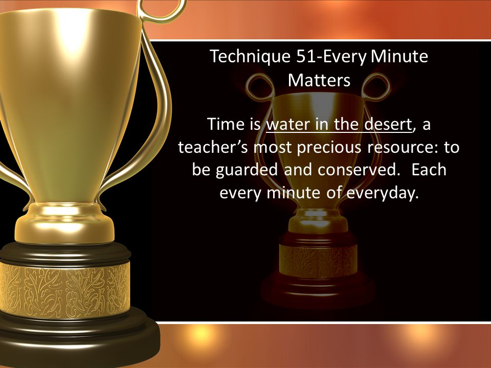 Technique 51-Every Minute Matters